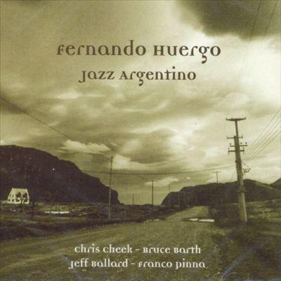 Fernando Huergo Jazz Argentino 2